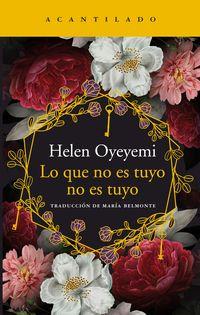 Lo Que No Es Tuyo No Es Tuyo - Helen Oyeyemi