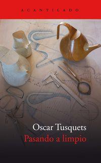Pasando A Limpio - Oscar Tusquets Blanca