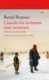 Cuando Los Inviernos Eran Inviernos - Bernd Brunner