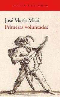 Primeras Voluntades - Jose Maria Mico Juan