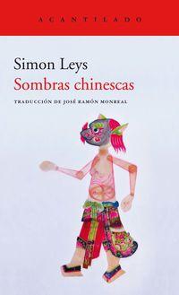 Sombras Chinescas - Simon Leys