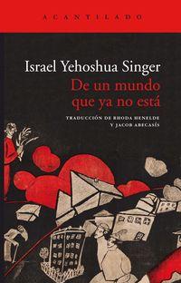 De Un Mundo Que Ya No Esta - Israel Yehoshua Singer