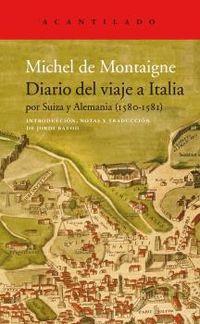 DIARIO DEL VIAJE A ITALIA - POR SUIZA Y ALEMANIA (1580-1581)