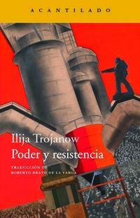 poder y resistencia - Ilija Trojanow