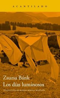Los dias luminosos - Zsuzsa Bank