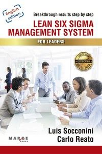 LEAN SIX SIGMA - MANAGEMENT SYSTEM FOR LEADERS