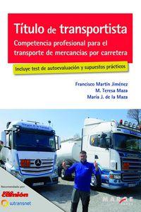 TITULO DE TRANSPORTISTA - COMPETENCIA PROFESIONAL PARA EL TRANSPORTE DE MERCANCIAS POR CARRETERA