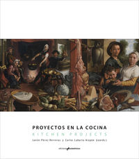 PROYECTOS EN LA COCINA - KITCHEN PROJECTS
