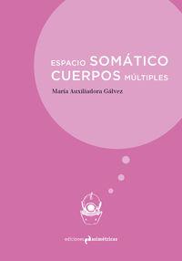 ESPACIO SOMATICO - CUERPOS MULTIPLES