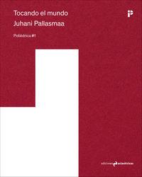 Tocando El Mundo - Juhani Pallasmaa