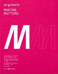 ARGUMENT 3 - MAKING MATTERS