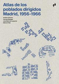 ATLAS DE LOS POBLADOS DIRIGIDOS MADRID (1956-1966)