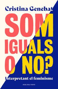 Som Iguals O No? - Interpretant El Feminisme - Cristina Genebat