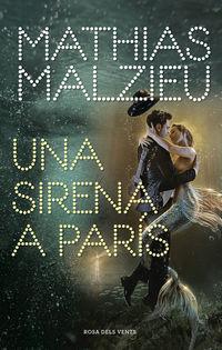 Una sirena a paris - Mathias Malzieu