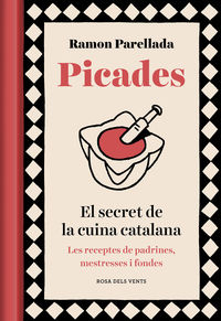 Picades - El Secret De La Cuina Catalana - Ramon Parellada