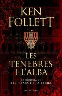 Tenebres I L'alba, Les - Ken Follett
