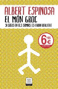 Mon Groc, El - Si Creus En Els Somnis, Es Faran Realitat - Albert Espinosa