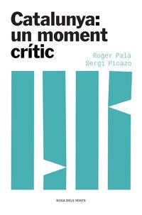 Catalunya: Un Moment Critic - Roger Pala / Sergi Picazo