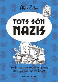 TOTS SON NAZIS - COM ESPANYA ES VA OMPLIR DE FEIXISTES ABANS QUE ARRIBESSIN ELS FEIXISTES