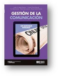 Gestion De La Comunicacion - Un Enfoque Integral - Josefa D. Martin-Santana / [ET AL. ]