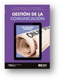 GESTION DE LA COMUNICACION - UN ENFOQUE INTEGRAL