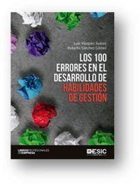 100 ERRORES EN EL DESARROLLO DE HABILIDADES DE GESTION, LOS