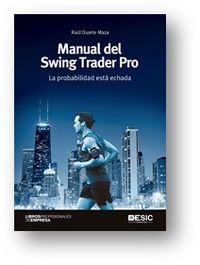 Manual Del Swing Trader Pro - La Probabilidad Esta Echada - Raul Duarte Maza