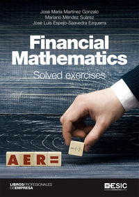 FINANCIAL MATHEMATICS - SOLVED EXERCISES