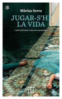 Jugar-S'hi La Vida - Marius Serra I Roig