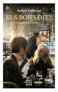 Bons Dies, Els (premi Roc Boronat 2019) - Rafael Vallbona I Sallent