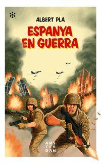 Espanya En Guerra - Albert Pla I Alvarez