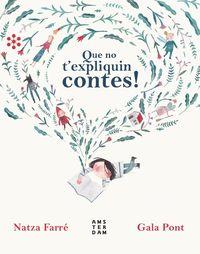 Que No T'expliquin Contes - Natza Farre I Maduell / Gala Pont Maduell (il. )