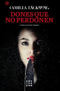 Dones Que No Perdonen - Camilla Lackberg