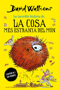 La cosa mes estranya del mon - David Walliams