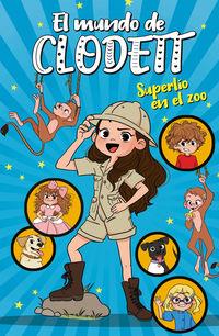 Mundo De Clodet, El - Superlio En El Zoo - Clodett