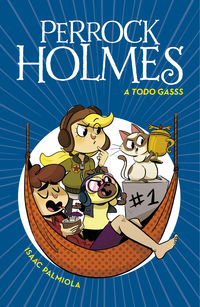 PERROCK HOLMES 13 - A TODO GASSS