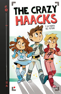 Crazy Haacks Y La Puerta Del Futuro, The (the Crazy Haacks 7) - The Crazy Haacks