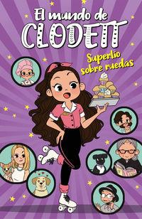 Superlio Sobre Ruedas - El Mundo De Clodett 4 - Clodett