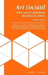 ART (IN) UTIL - SOBRE COM EL CAPITALISME DESACTIVA LA CULTURA