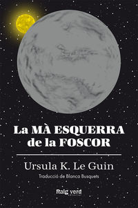 ma esquerra de la foscor, la (rust) - Ursula K. Le Guin