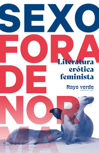 SEXO FORA DE NORMA - LITERATURA EROTICA FEMINISTA
