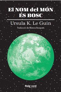 el nom del mon es bosc - Ursula K. Le Guin