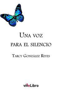 UNA VOZ PARA EL SILENCIO