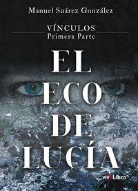 VINCULOS - PARTE EL ECO DE LUCIA