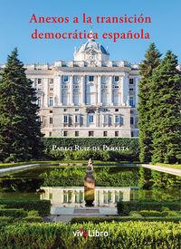 ANEXOS A LA TRANSICION DEMOCRATICA ESPAÑOLA
