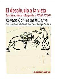 TRAS EL DESAHUCIO - ESCRITOS SOBRE FOTOGRAFIA (1908-1954)