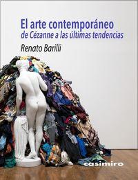 Arte Contemporaneo, El - De Cezanne A Las Ultimas Tendencias - Renato Barilli
