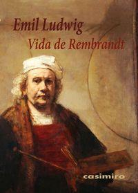 Vida De Rembrandt - Emil Ludwig