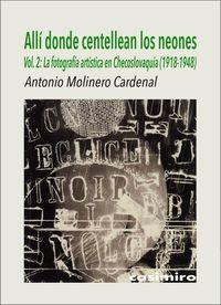 ALLI DONDE CENTELLEAN LOS NEONES 2 - LA FOTOGRAFIA ARTISTICA EN CHECOSLOVAQUIA (1918-1948)