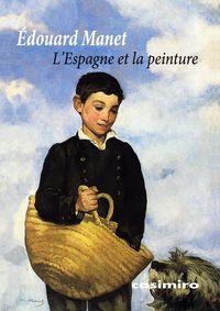 L'espagne Et La Peinture - Edouard Manet